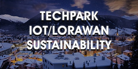 TechPark Davos x IoT/LoRaWAN & Sustainability tickets
