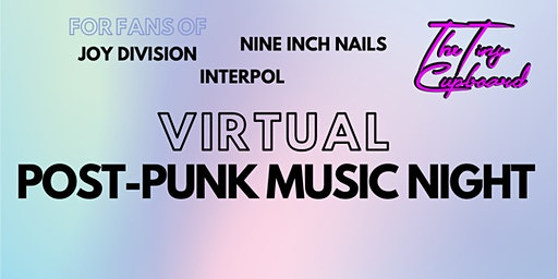 Live Virtual Post Punk Night