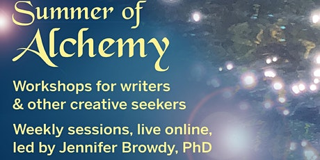 Summer of Alchemy: Workshops for Writers & Seekers tickets