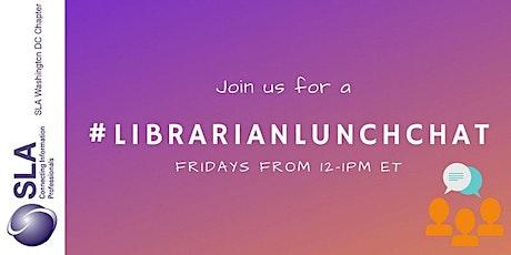 #Librarianlunchchat tickets