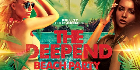 The DeepEnd Beach Party & Music Festival! FRI.July 17th tickets