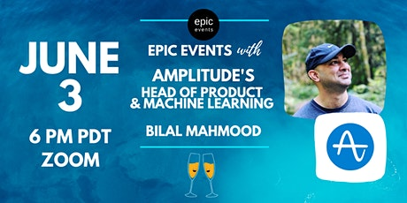 Fireside Chat with Amplitude's Head of Product and Machine Learning  Bilal Mahmood (On Zoom) tickets