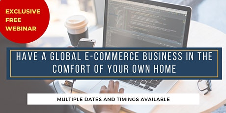 Have a Global E-Commerce Business in the Comfort of Your Own Home [PH] tickets