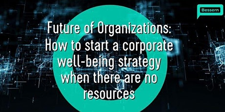How to start a corporate well-being strategy when there are no resources? tickets