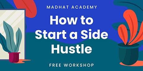 Madhat Academy Presents... How to Start a Side Hustle tickets