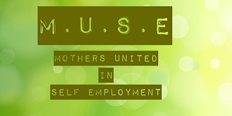 MUSE- Mothers United in Self-Employment business networking meeting tickets