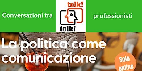 Tolktolk. La politica come comunicazione biglietti
