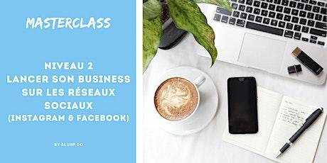 Masterclass Instagram - Niveau 2: Lancer son Business sur les réseaux billets