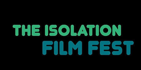 The Isolation Film Fest Awards Ceremony tickets