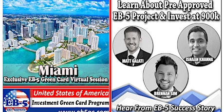 Miami EB-5 Green Card Virtual  Market Series-  Meet the Expert & Success Story (ONLINE EVENT) tickets