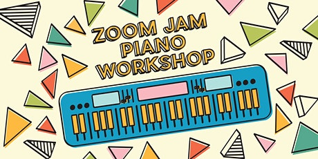 Zoom Jam Piano Workshop—Free! tickets