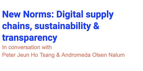 Webinar: New Norms: Digital supply chains, sustainability & transparency tickets