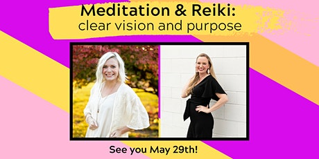 Meditation & Reiki: Clear Vision and Purpose tickets