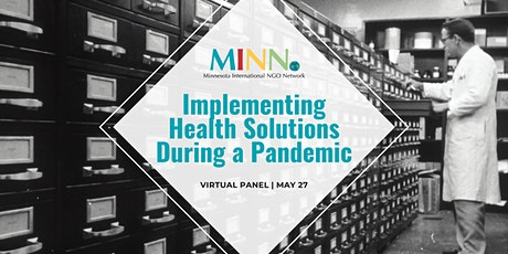 Virtual MINN Panel: Implementing Health Solutions During a Pandemic tickets