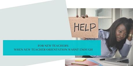 For New Teachers: When New Teacher Orientation Wasn't Enough tickets