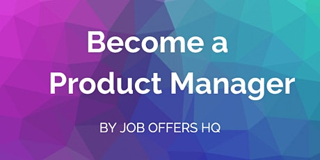 Work as a Product Manager (Exclusive  Hands-On Workshop by our Guest PM) tickets