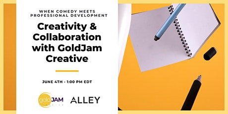 Creativity & Collaboration with GoldJam Creative tickets