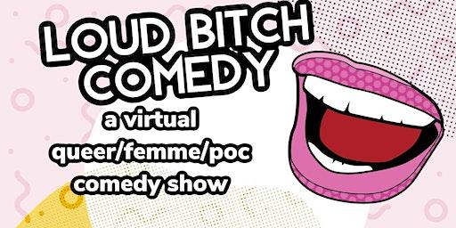 Loud Bitch Comedy Virtual Show