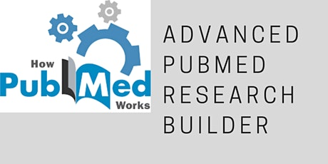 Advanced PubMed Builder PICO Research tickets