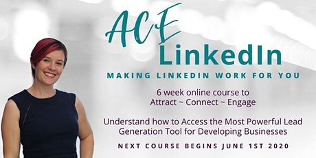 ACE LinkedIn: Making LinkedIn Work for You tickets