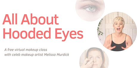 All About Hooded Eyes  with celeb MUA Melissa Murdick tickets