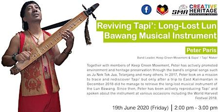 [WEBINAR] Reviving Tapi': Long-lost Lun Bawang Musical Instrument tickets