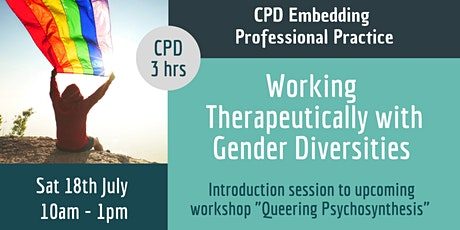 Working Therapeutically with Gender Diversities (ONLINE) tickets