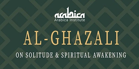 Al-Ghazali on Solitude and Spiritual Awakening  tickets