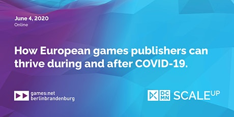 DCMN SCALEup: How European games publishers can thrive during & after COVID tickets