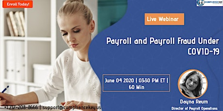 Payroll and Payroll Fraud Under COVID-19 tickets