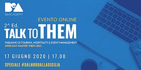 Talk To THEM - Speciale #DalNordallaSicilia - Evento Online - tickets