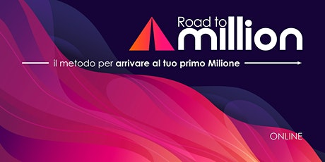 Road To Milion - il metodo per arrivare al tuo primo milione biglietti
