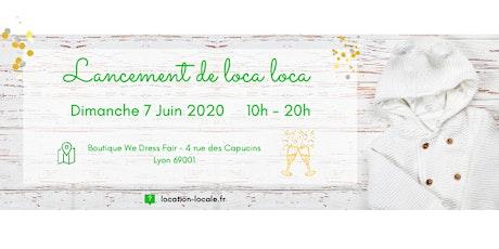 Lancement Loca Loca - Location vêtements 0 à 6 ans, 1€ pièce/mois tickets