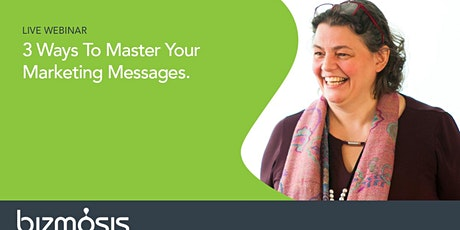 3 Ways To Master Your Marketing Messages tickets