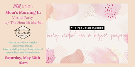 Mom's Morning IN: Virtual Party w/ The Flourish Market tickets