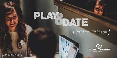 Play & Date ONLINE Edition (40-50 Jahre) Tickets