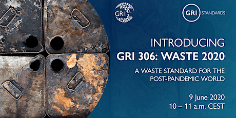 GRI 306: Waste 2020 - A waste standard for the post-pandemic world tickets