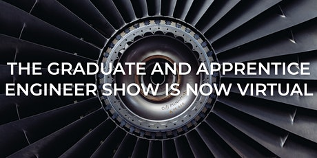 The  Graduate &  Apprentice Engineer Show  -  Virtual Event tickets
