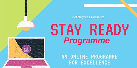 2-3 Degrees Stay Ready Programme - May ! tickets