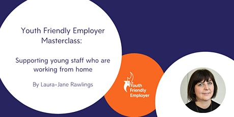 Supporting young staff who are working from home tickets