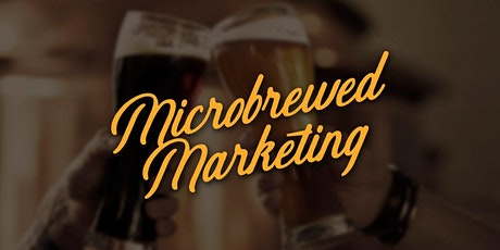 Microbrewed Marketing - NOV. 19 2020 Workshop tickets