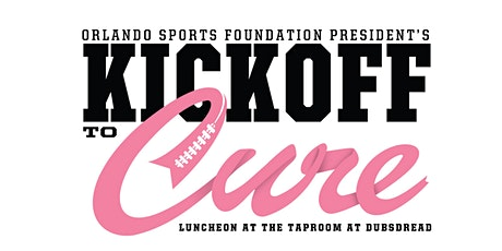 2020 Kickoff to Cure: President's Luncheon tickets