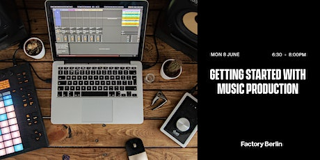 Getting Started with Music Production tickets