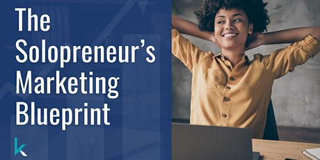 Solopreneur's Marketing Blueprint 6-week online course tickets
