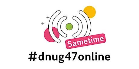 #dnug47online SAMETIME Tickets