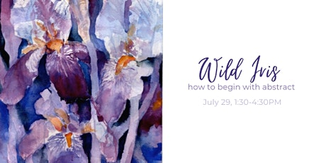 Wild Iris: How to Begin with Abstract tickets