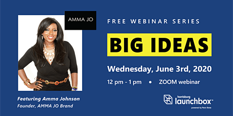 BIG IDEAS Episode 3: Amma Johnson, Founder, AMMA JO Brand tickets