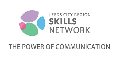 Leeds City Region Skills Network Conference - The Power of Communication tickets
