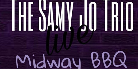 The Samy Jo Trio at Midway BBQ tickets