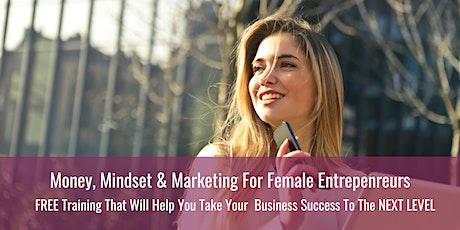 {FREE Training} Money, Mindset & Marketing for Female Entrepreneurs tickets
